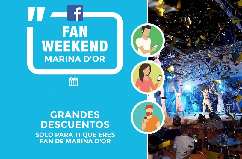 FAN WEEKEND MARINA D'OR 201950%, 60% Y 75% DE DESCUENTO